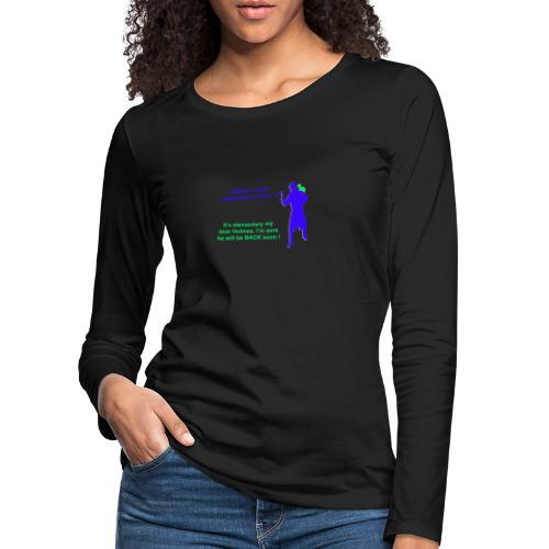 Clyde will be back - Women's Premium Longsleeve Shirt