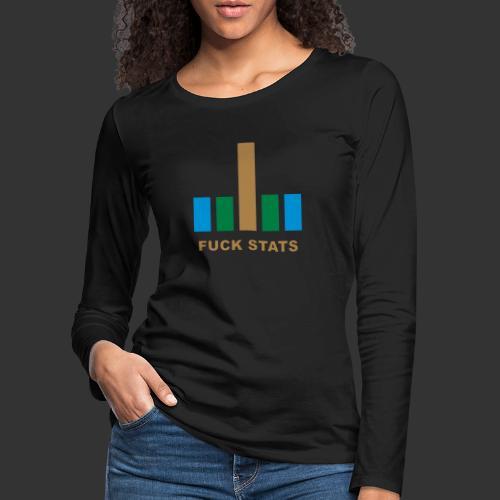 F*CK Stats - T-shirt manches longues Premium Femme
