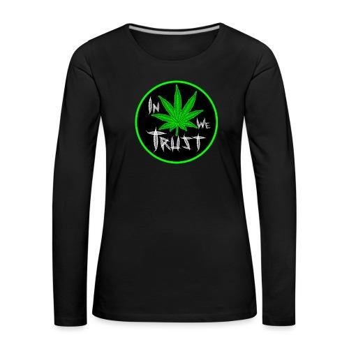 In weed we trust - Camiseta de manga larga premium mujer
