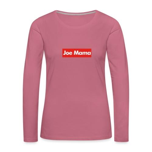 Don't Ask Who Joe Is / Joe Mama Meme - Women's Premium Longsleeve Shirt