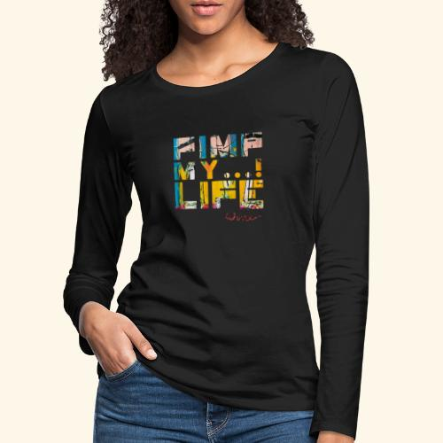 T SHIRTS TEKST PIMP MY LIFE - Vrouwen Premium shirt met lange mouwen