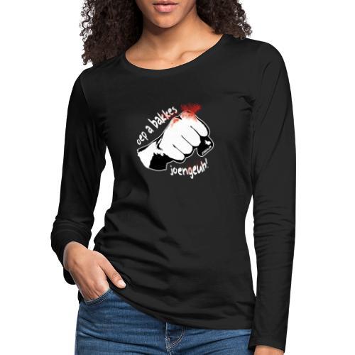 Oep a bakkes joengeuh! - Vrouwen Premium shirt met lange mouwen