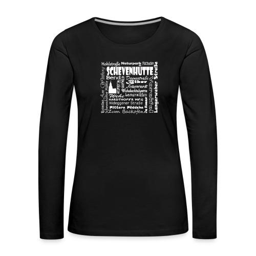 Alles in Schevenhütte - Frauen Premium Langarmshirt