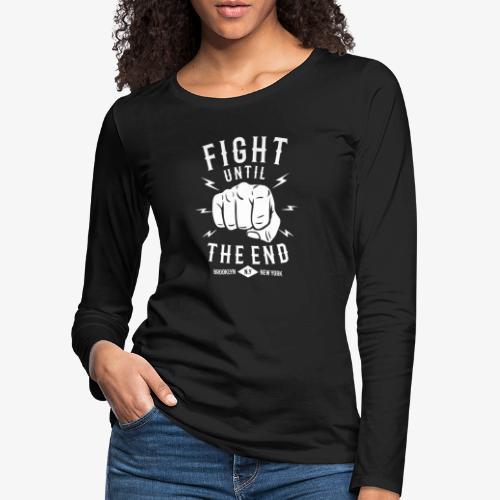 Se battre jusqu'à la fin - T-shirt manches longues Premium Femme
