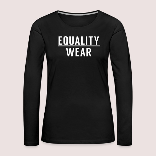 Equality Wear Official Pattern - Women's Premium Longsleeve Shirt