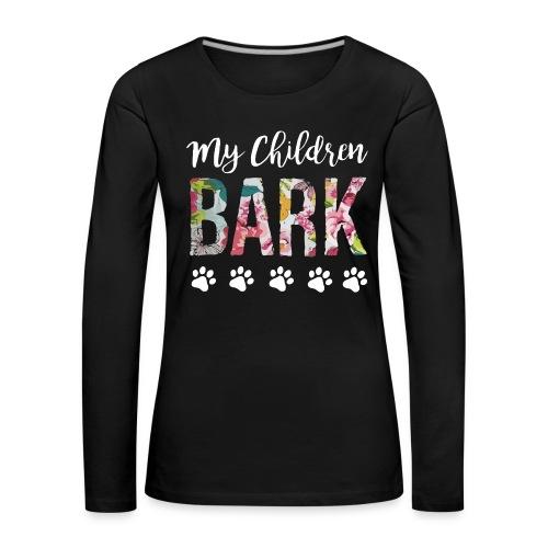 My children bark dog shirt - Women's Premium Longsleeve Shirt