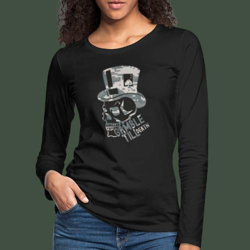 Gamble Till Death Camo Black - Frauen Premium Langarmshirt