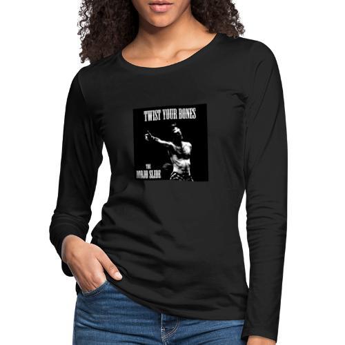 Twist Your Bones - Design 1 - Women's Premium Longsleeve Shirt