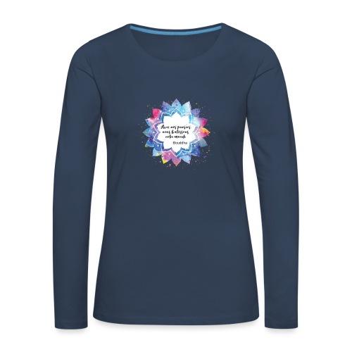 Citation positive de Bouddha - T-shirt manches longues Premium Femme
