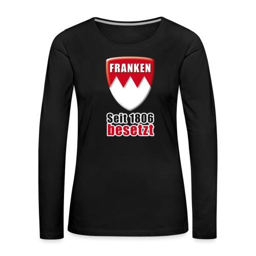Franken - Seit 1806 besetzt! - Frauen Premium Langarmshirt