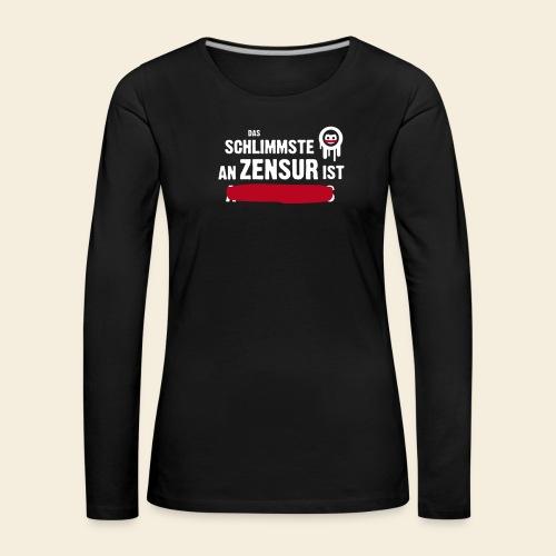 dasschlimmsteanzensur - Frauen Premium Langarmshirt