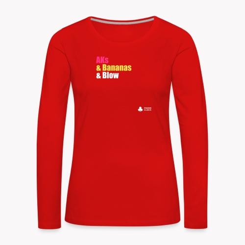 AKs & Bananas & Blow - Frauen Premium Langarmshirt