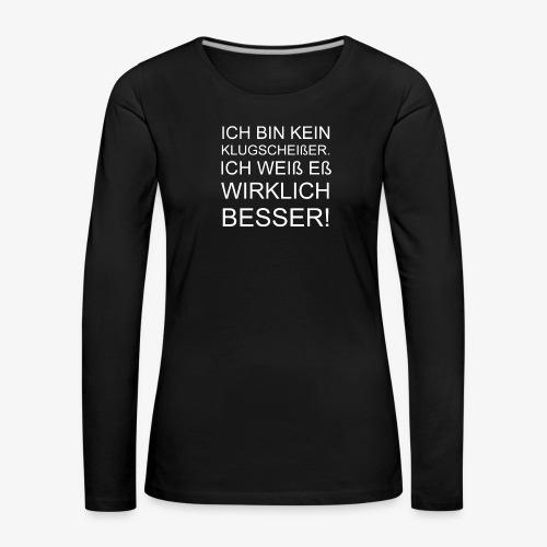 ICH BIN KEIN KLUGSCHEIßER - Frauen Premium Langarmshirt