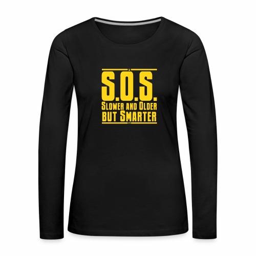 SOS Più lento e più vecchio ma più intelligente - Maglietta Premium a manica lunga da donna