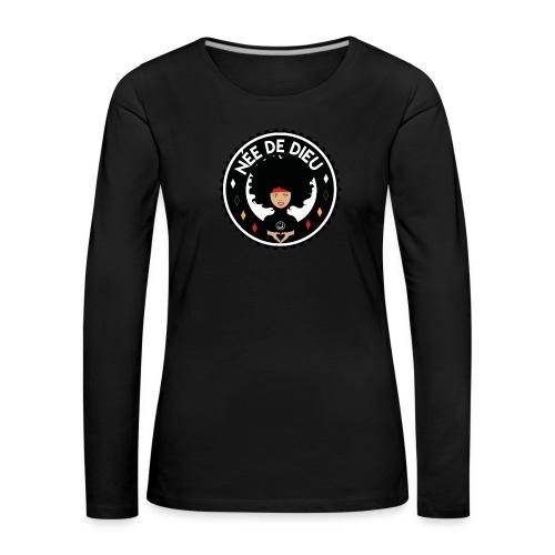 Née de Dieu - T-shirt manches longues Premium Femme