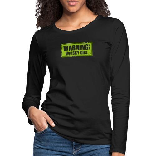 Warning – Whisky Girl - Frauen Premium Langarmshirt
