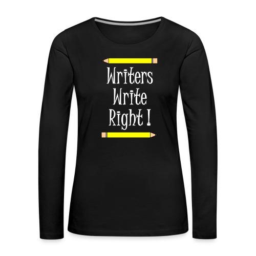 Writers Write Right White Text - Women's Premium Longsleeve Shirt