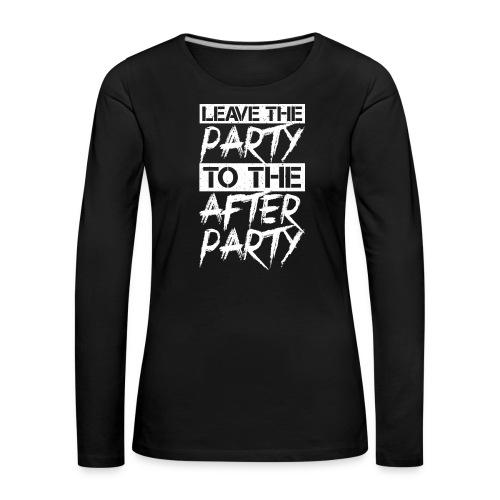 AFTER PARTY WHITE - Vrouwen Premium shirt met lange mouwen