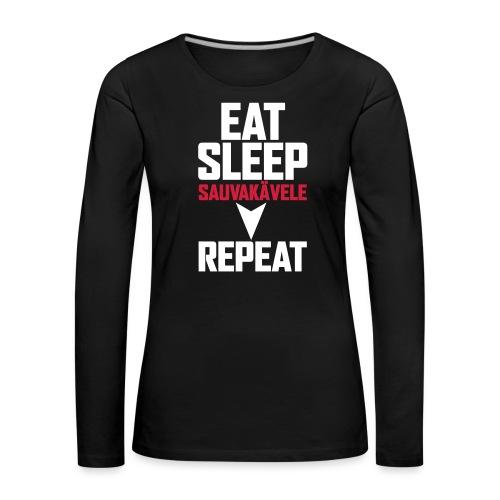 Eat, sleep, sauvakävele, repeat - Naisten premium pitkähihainen t-paita