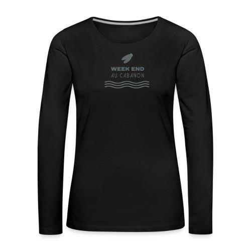 Week end au cabanon - T-shirt manches longues Premium Femme