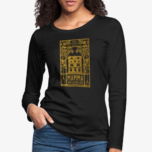 mamma kom aldrig hem 300dpi gold png - Långärmad premium-T-shirt dam
