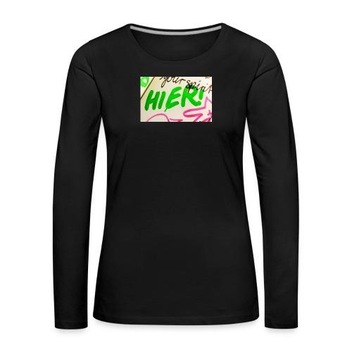 HIER! - Frauen Premium Langarmshirt