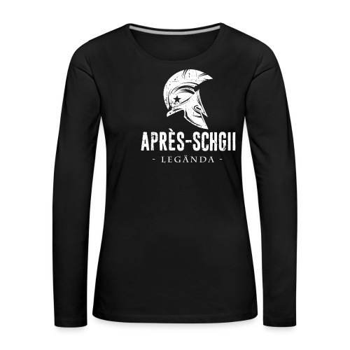 APRÈS-SCHGII LEGÄNDA - Frauen Premium Langarmshirt