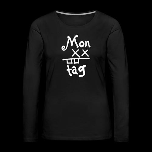 Montag x_x - Frauen Premium Langarmshirt