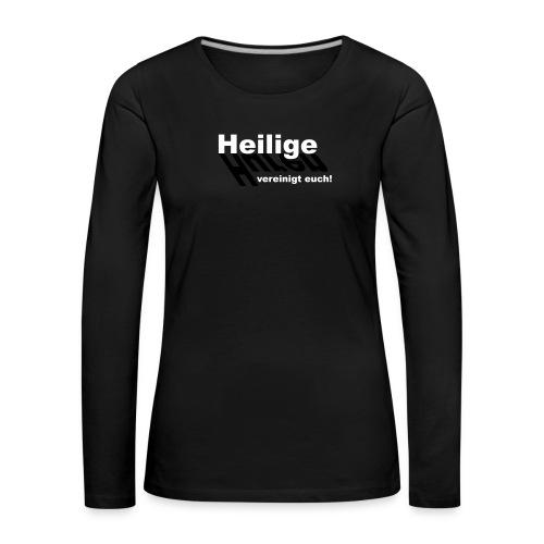 Huren und Heilige - Frauen Premium Langarmshirt