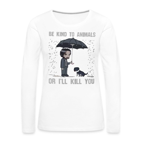 Be kind to animals or I'll kill you halloween - Women's Premium Longsleeve Shirt