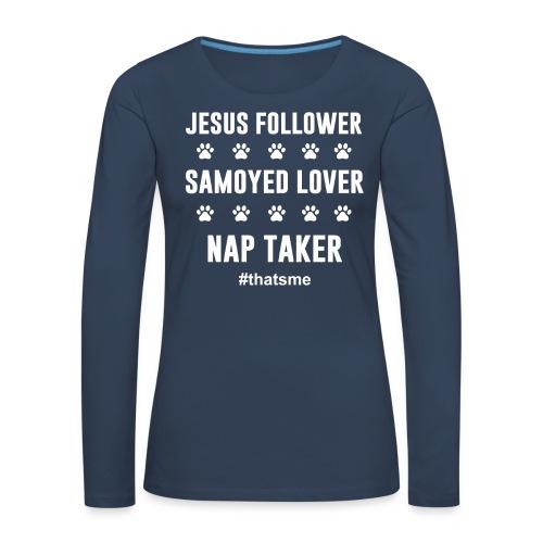 Jesus follower samoyed lover nap taker - Women's Premium Longsleeve Shirt
