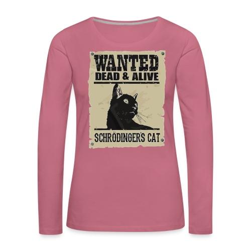 Wanted dead and alive schrodinger's cat - Women's Premium Longsleeve Shirt