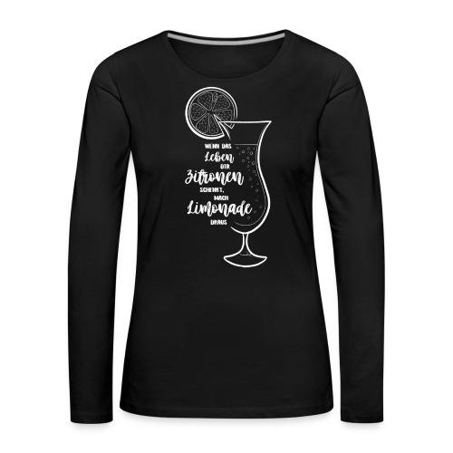 Wenn das Leben dir Zitronen schenkt - Illustration - Frauen Premium Langarmshirt