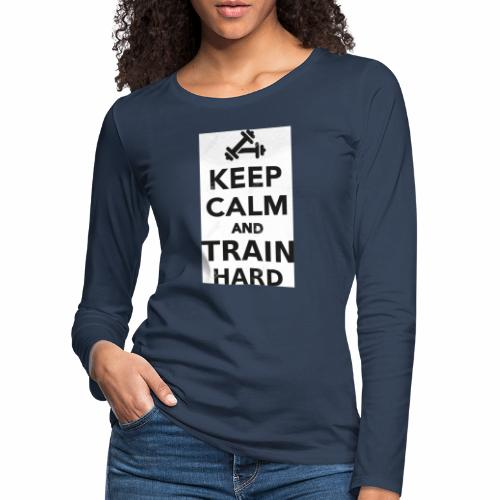 keep calm and train hard - Långärmad premium-T-shirt dam