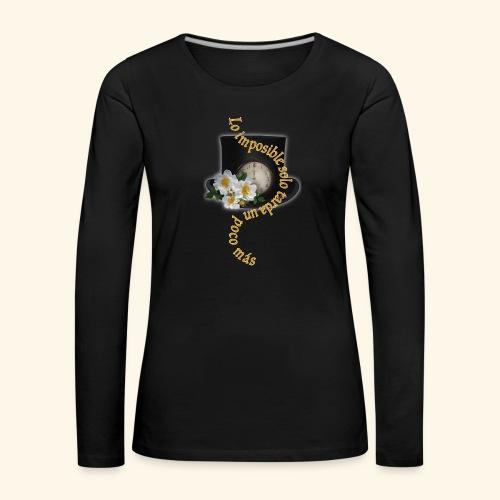LO IMPOSIBLE - Camiseta de manga larga premium mujer