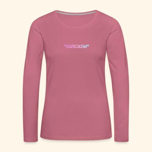 Sarcasm - T-shirt manches longues Premium Femme