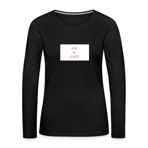 Gin n juice geschenk geschenkidee - Frauen Premium Langarmshirt