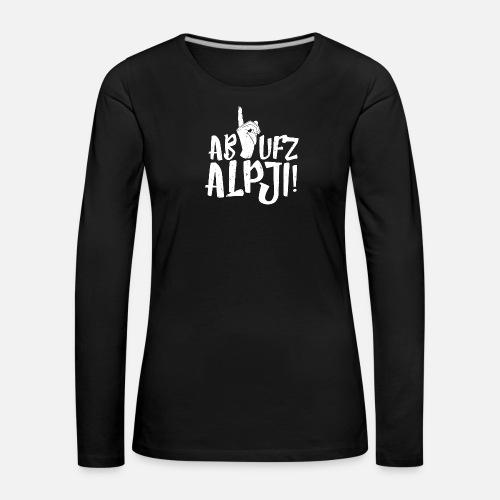 AB UFZ ALPJI! - Frauen Premium Langarmshirt