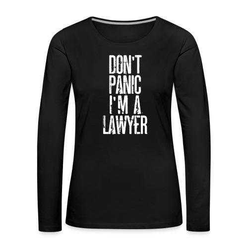 Dont Panic I.m a Lawyer - T-Shirt avvocato - Women's Premium Longsleeve Shirt