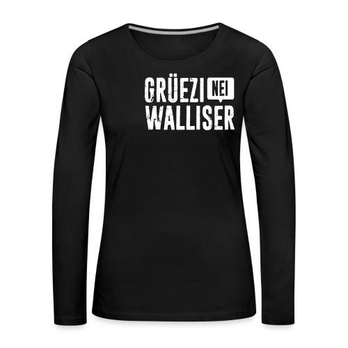 Grüezi – Nei, Walliser - Frauen Premium Langarmshirt