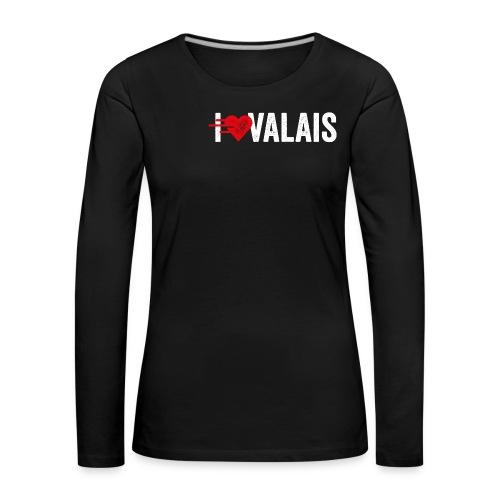 I LOVE VALAIS - Frauen Premium Langarmshirt
