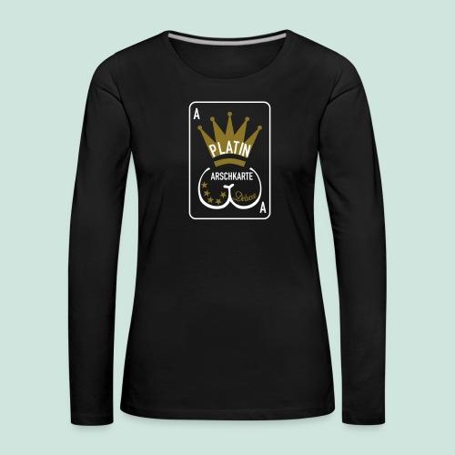 Platin Arschkarte_1 - Frauen Premium Langarmshirt