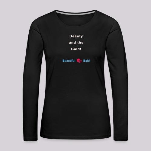 Beauty and the bald-w - Vrouwen Premium shirt met lange mouwen