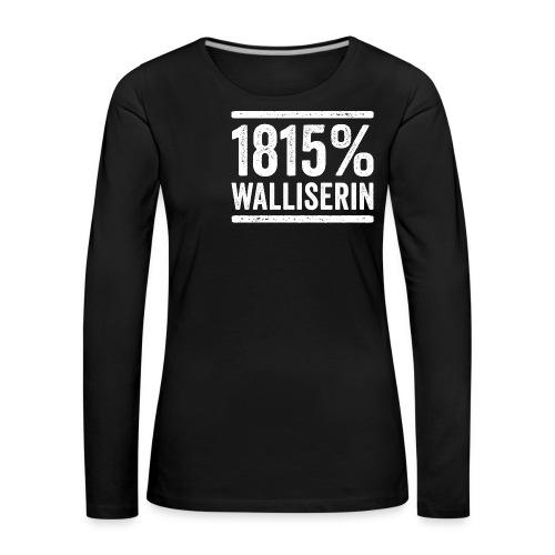 1815% WALLISERIN - Frauen Premium Langarmshirt