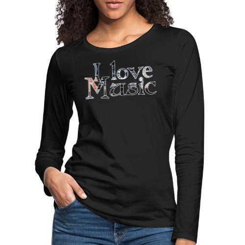I love Music - Frauen Premium Langarmshirt