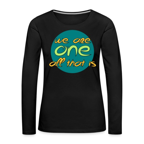 We are all ONE - Dame premium T-shirt med lange ærmer