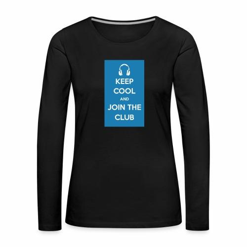 Join the club - Women's Premium Longsleeve Shirt