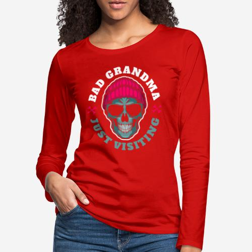 bad grandma grandmother - Frauen Premium Langarmshirt