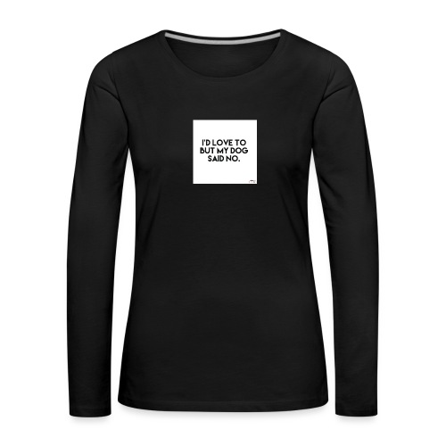 Big Boss said no - Women's Premium Longsleeve Shirt