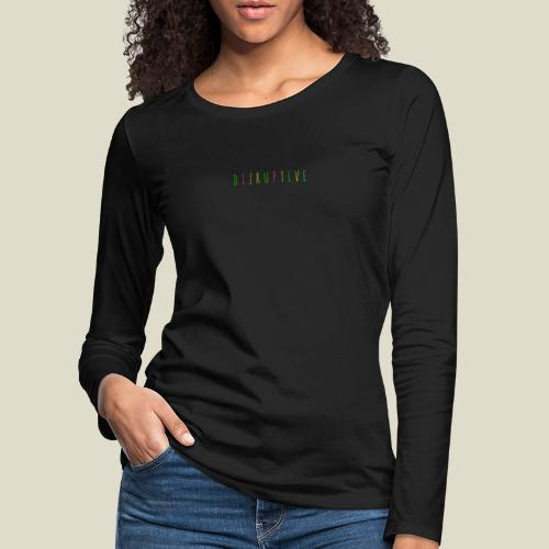 dizruptive bunt - Frauen Premium Langarmshirt